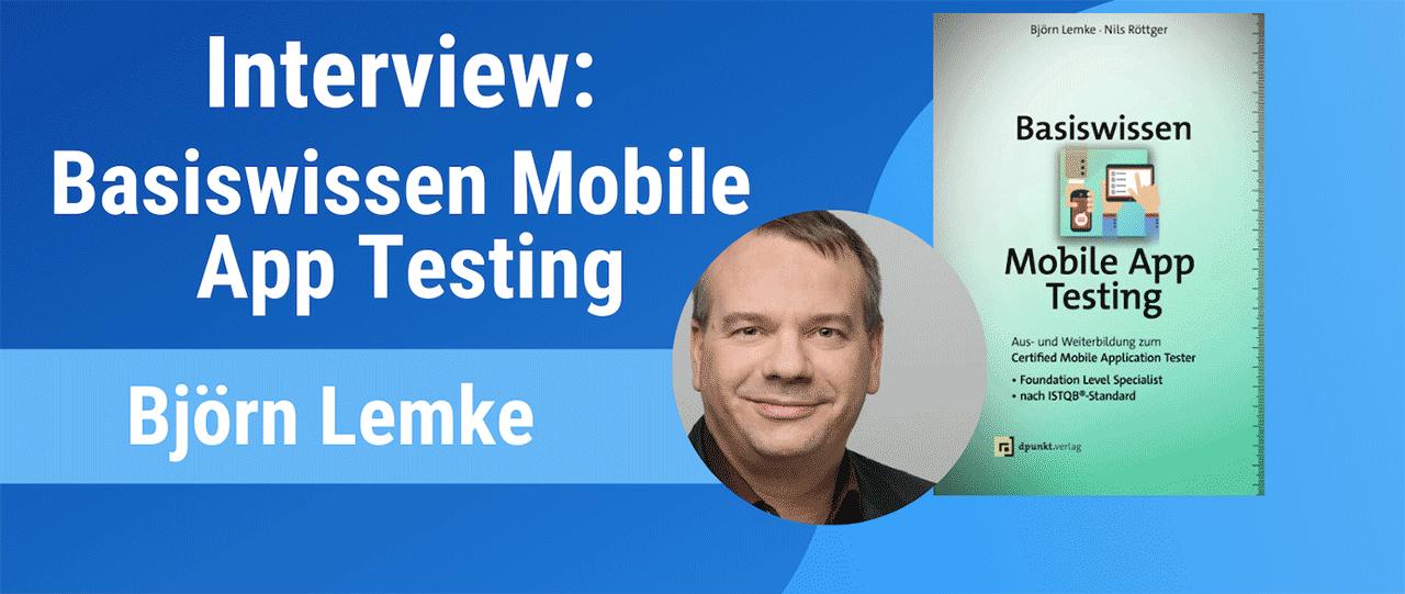 Interview mit Björn Lemke, Autor von Basiswissen Mobile App Testing